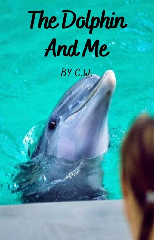 The Dolphin And Me