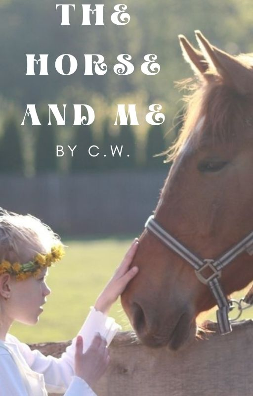 The Horse And Me