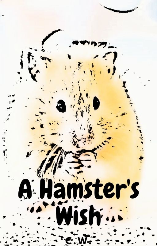 A Hamster's Wish